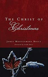 The Christ of Christmas - Boice, James Montgomery