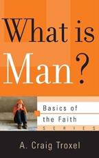 What Is Man? - A. Craig Troxel