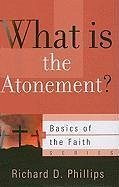 What Is the Atonement? - Phillips, Richard D.