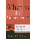What Is the Atonement? - Richard D Phillips