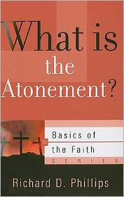 What Is the Atonement? - Richard D. Phillips