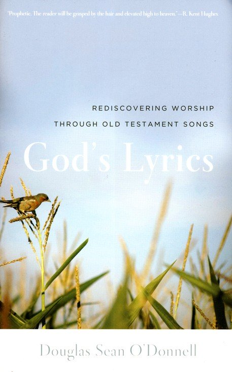 God's Lyrics - Douglas Sean O'Donnell