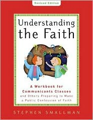 Understanding the Faith New ESV Edition - Stephen Smallman