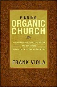 Finding Organic Church - Frank Viola