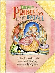 There's a Princess in the Palace - Zoe Alley, R.W. Alley (Illustrator)
