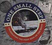 One Small Step: Celebrating the First Men on the Moon - Stone, Jerry / Martin, Ruth / Pastor, Terry