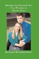 Brothers and Sisters in Sin: Case Histories of Sibling Incest - Mundinger-Klow, Garth
