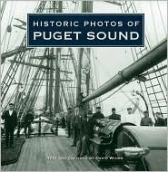 Historic Photos of Puget Sound - David Wilma