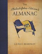 The Philadelphia Citizen's Almanac: Daily Readings on the City of Brotherly Love