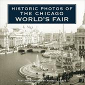 Historic Photos of the Chicago World's Fair - Lewis, Russell