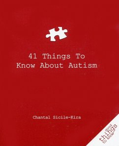 41 Things to Know about Autism - Sicile-Kira, Chantal