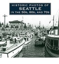 Historic Photos of Seattle in the 50s, 60s, and 70s - David Wilma
