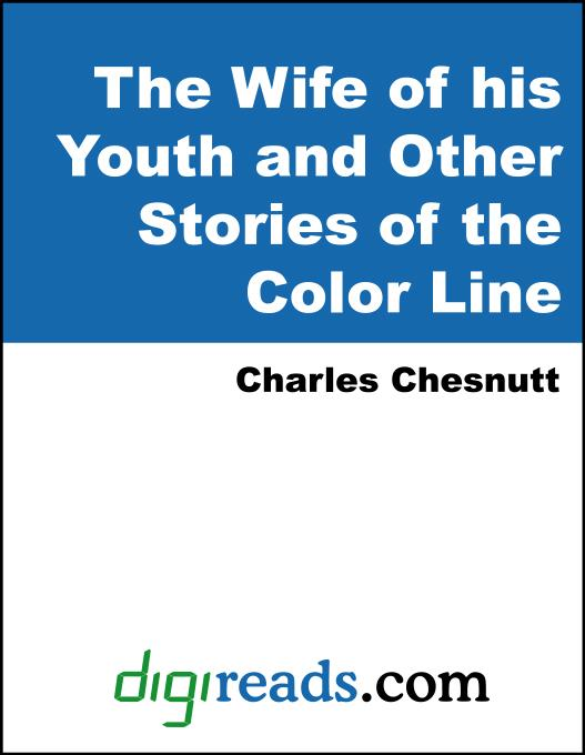The Wife of his Youth and Other Stories of the Color Line als eBook von Charles Chesnutt - Neeland Media