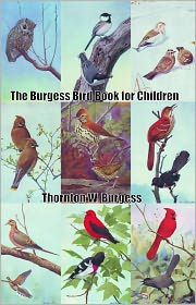 The Burgess Bird Book for Children - Thornton W. Burgess