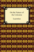 On the Nature of the Universe - Lucretius