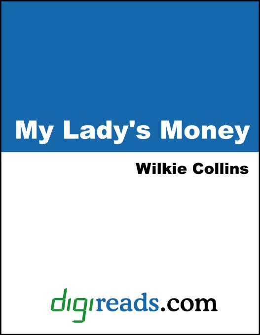My Lady´s Money als eBook von Wilkie Collins - Neeland Media