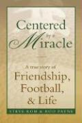 Centered by a Miracle: A True Story of Friendship, Football, & Life