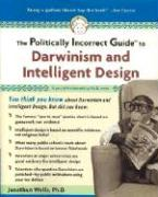 The Politically Incorrect Guide to Darwin and Intelligent Design