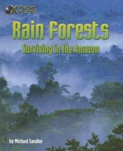 Rain Forests: Surviving in the Amazon - Sandler, Michael