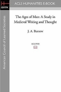 The Ages of Man: A Study in Medieval Writing and Thought - Burrow, J. A.