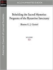 Beholding The Sacred Mysteries - Sharon E.J. Gerstel