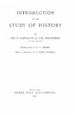 Introduction to the Study of History - Langlois, Charles-Victor
