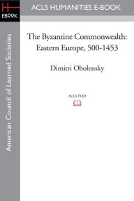 The Byzantine Commonwealth - Dimitri Obolensky