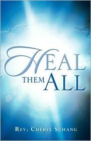 Heal Them All - Cheryl Schang