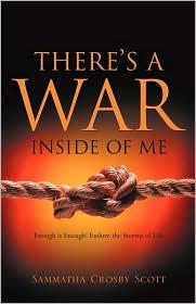 There's A War Inside Of Me - Sammatha Crosby Scott