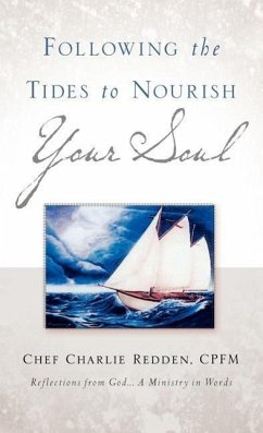 Following the Tides to Nourish Your Soul - Redden, Charlie Redden, Chef Charlie
