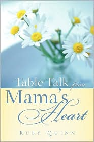 Table Talk from Mama's Heart - Ruby Quinn