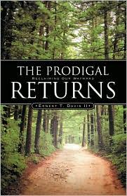 The Prodigal Returns - Ernest T Davis Ii