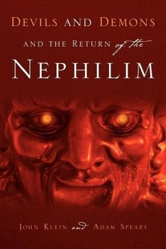 Devils and Demons and the Return of the Nephilim - Klein, John Spears, Adam