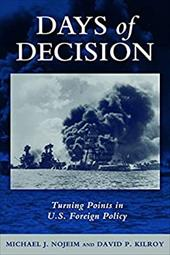 Days of Decision: Turning Points in U.S. Foreign Policy - Nojeim, Michael J. / Kilroy, David P.