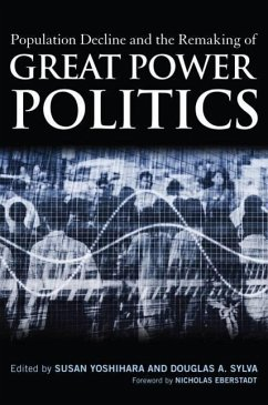 Population Decline and the Remaking of Great Power Politics - Eberstadt, Nicholas