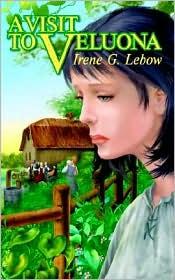 A Visit To Veluona - Irene G. Lebow
