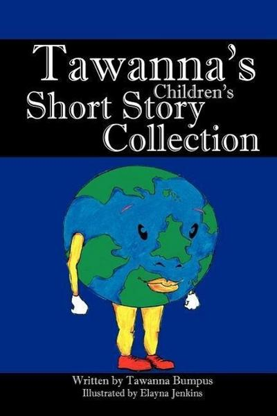Tawanna's Children's Short Story Collections - Tawanna Bumpus