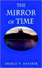The Mirror Of Time - Angela S. Havener
