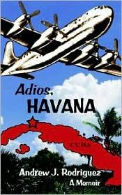 Adios, Havana - Andrew J. Rodriguez