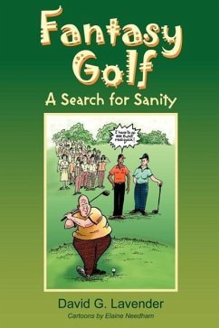 Fantasy Golf: A Search for Sanity - Lavender, David G.