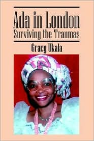 Ada in London: Surviving the Traumas - Gracy Ukala