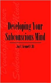 Developing Your Subconscious Mind - Jon C. Kennell C Ht