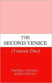 The Second Venice - Askin Ozcan