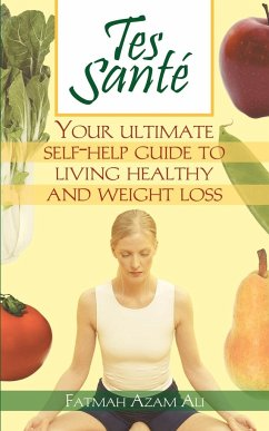 Tes Sante': Your Ultimate Self-Help Guide to Living Healthy and Weight Loss