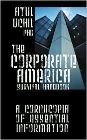 The Corporate America Survival Handbook - Atul Uchil Phd