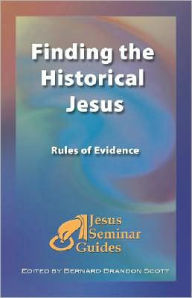 Finding the Historical Jesus (Jesus Seminar Guides): Rules of Evidence - Robert W. Funk