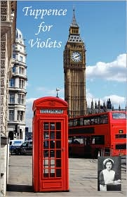 Tuppence For Violets - Eileen Meldon Cant