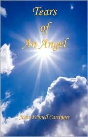 Tears Of An Angel - Joan Fennell Carringer