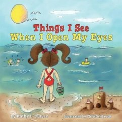 Things I See When I Open My Eyes - Culver, Kathy L.