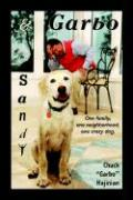 Sandy and Garbo: One Family, One Neighborhood, One Crazy Dog.